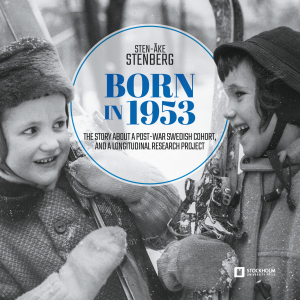 orn in 1953 - The story about a post-war Swedish cohort, and a longitudinal research project. Author: Sten-Åke Stenberg